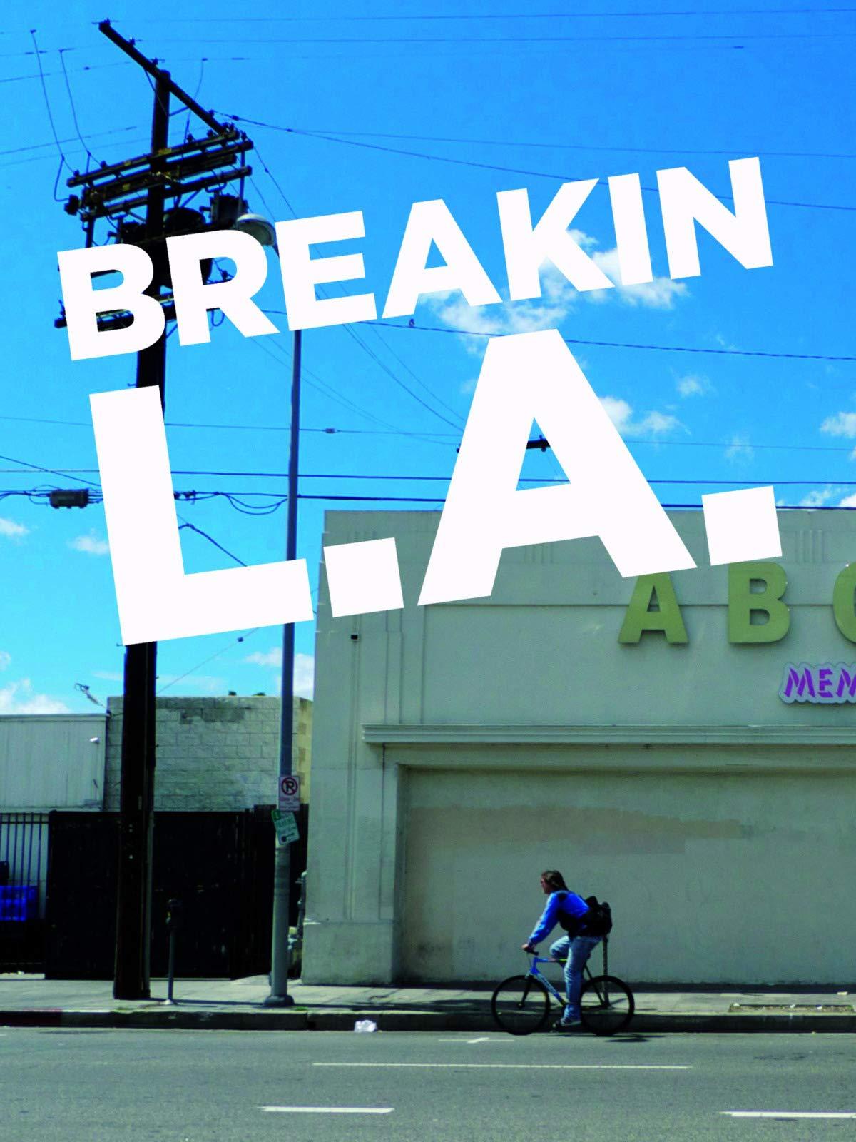 Breakin LA on Amazon Prime Video UK