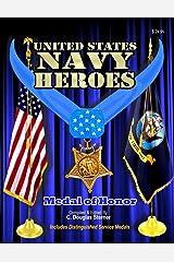 United States Navy Heroes - Volume I: Medal of Honor & Distinguished Service Medals (Volume 1) Paperback