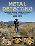 Metal Detecting: The Ultimate Beginner's Guide to