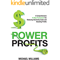 Power Profits: A Comprehensive 9-Step Framework For Reducing Electricity Costs and Boosting Profits