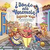 Donde esta Venezuela? Segundo Viaje (Spanish Edition)