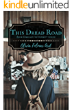 This Dread Road (The Bennett Series Book 3)
