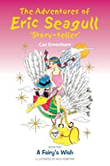 Adventures of Eric Seagull 'Story-teller' Kindle Edition