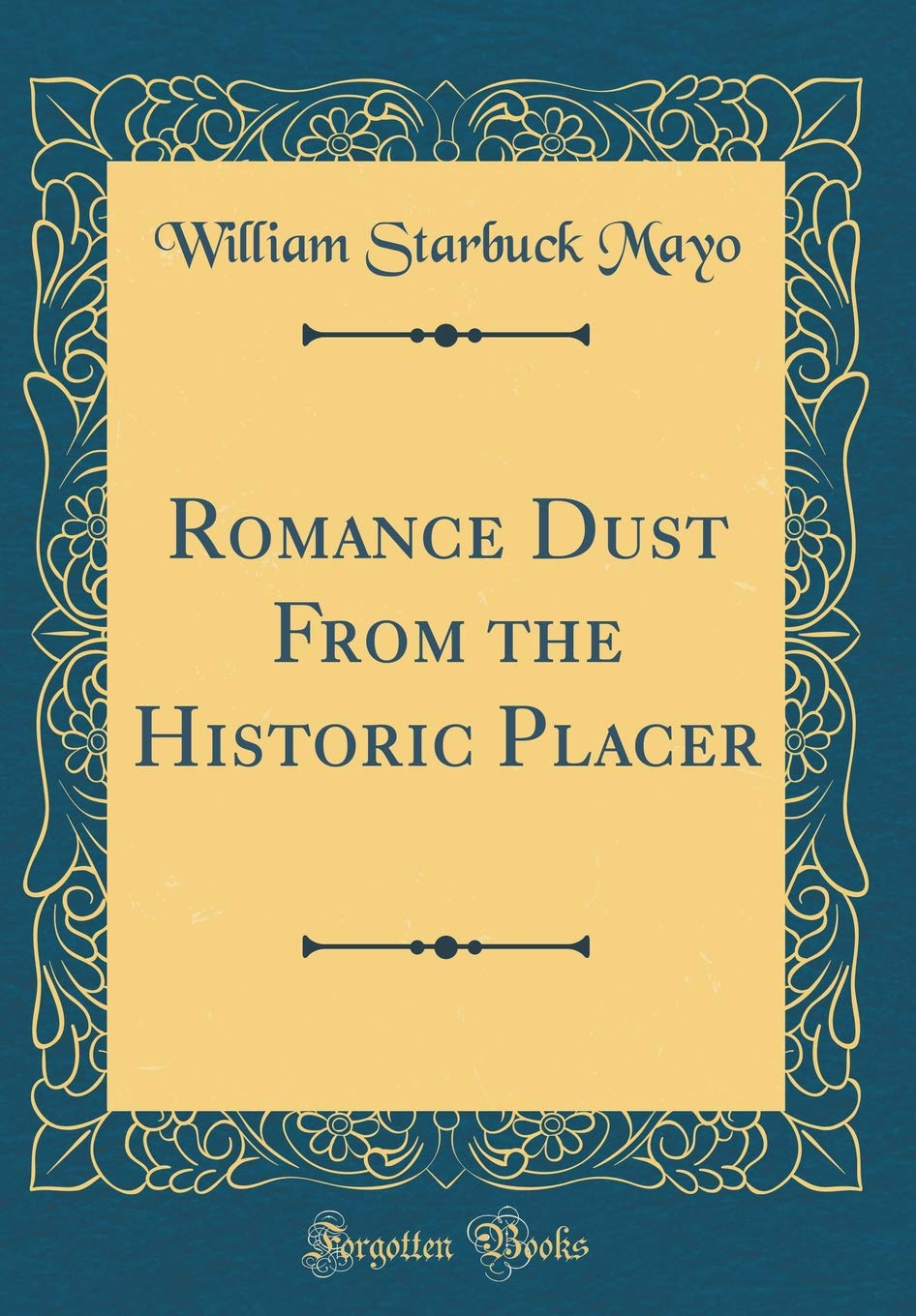 Romance Dust From the Historic Placer (Classic Reprint) ebook