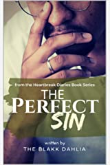 The Perfect Sin: The Selfish Heart (the Heartbreak Diaries Book 4) Kindle Edition