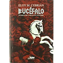 Bucéfalo : memorias del caballo de Alejandro Nov 1, 2009