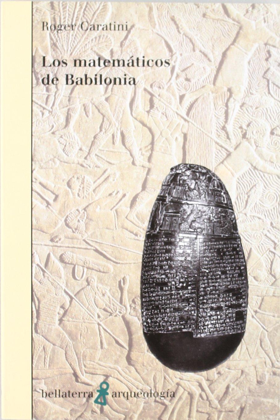 Matemáticos de babilonia: Roger Caratini: 9788472902510: Amazon.com: Books