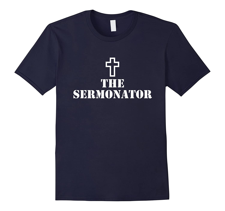 The Sermonator Pastor Preacher Priest Minister T-Shirt 01-TH