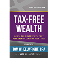 Tax-Free Wealth: How to Build Massive Wealth by Permanently Lowering Your Taxes (English Edition)
