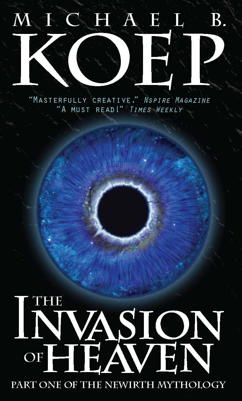 The Invasion of Heaven: Part One of the Newirth Mythology ebook