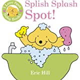 I Love Spot Baby Books: Splish Splash Spot!