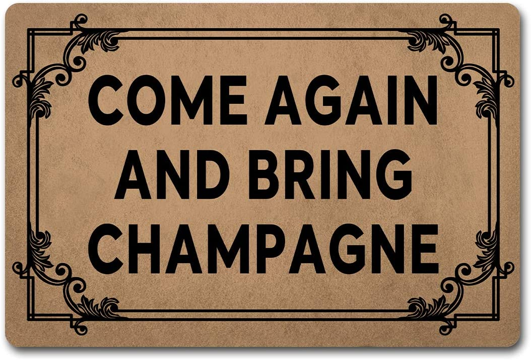 Welcome Funny Door Mat Come Again and Bring Champagne Personalized Doormat With Anti-Slip Rubber Back (23.6 X 15.7 inch) Prank Gift Home Decor Area Rugs For The Entrance Way Indoor Novelty Mats