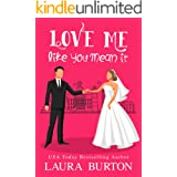 Love Me Like You Mean It: A Sweet Romantic Comedy (Be My Fake Fiancé Book 1)