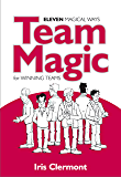 Team Magic: Eleven Magical Ways for Winning Teams