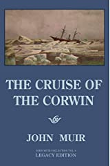 The Cruise Of The Corwin - Legacy Edition: The Muir Journal Of The 1881 Sailing Expedition To Alaska And The Arctic (The Doublebit John Muir Collection Book 9) Kindle Edition