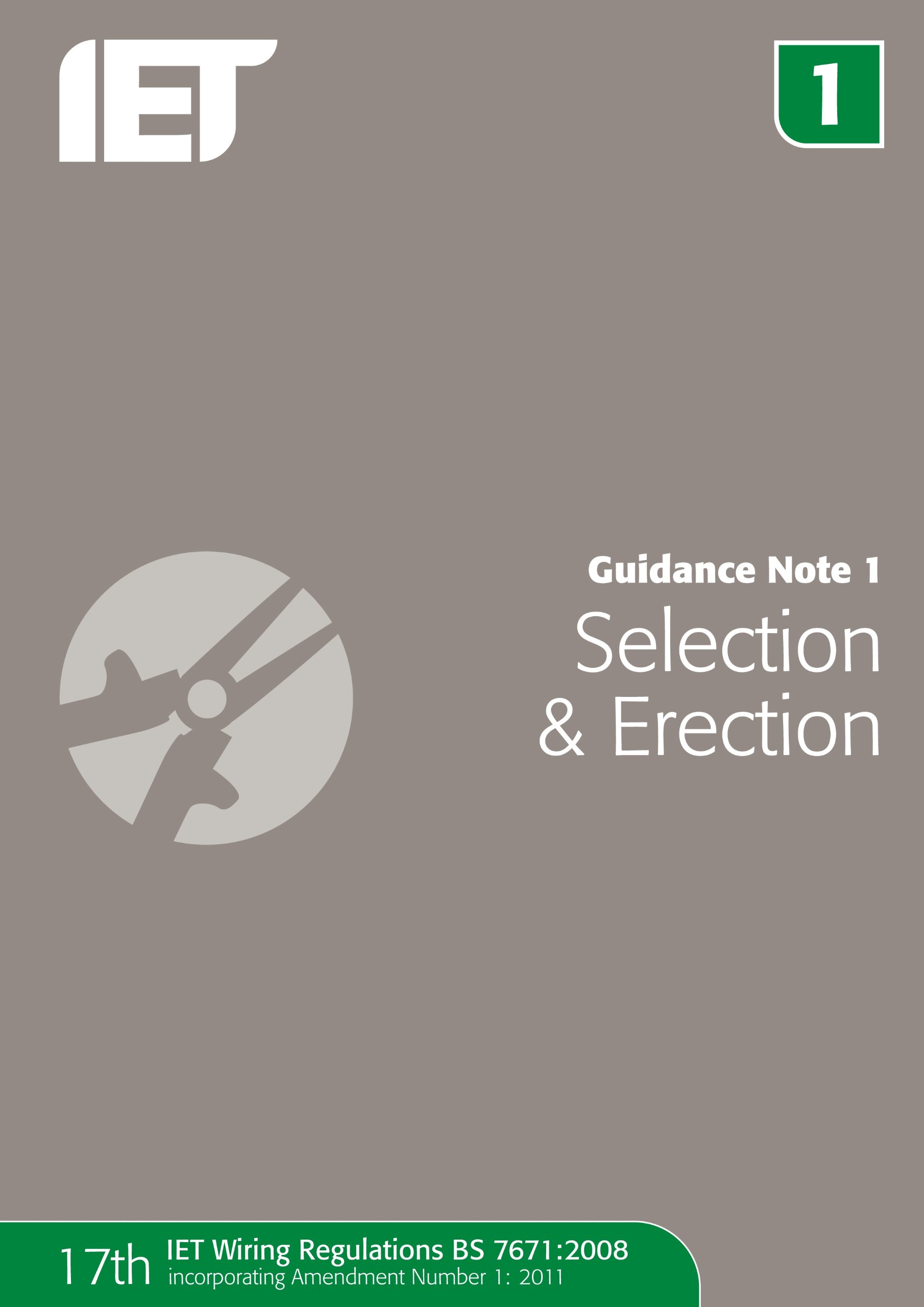 Guidance Note 1 Selection Erection Notes Iee Wiring Regulations 17th Edition Amendment The Iet 9781849192712 Books
