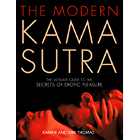 The Modern Kama Sutra: An Intimate Guide to the Secrets of Erotic Pleasure (English Edition)