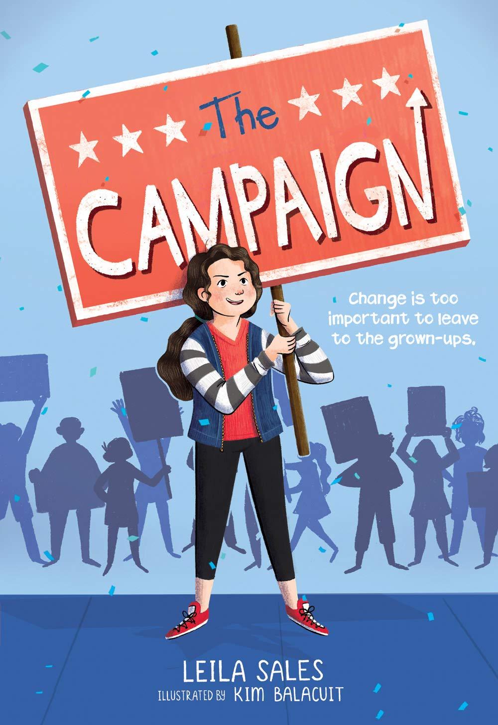 The Campaign: Sales, Leila, Balacuit, Kim: 9781419739743: Amazon.com: Books