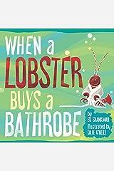 When a Lobster Buys a Bathrobe (Shankman & O'Neill) Hardcover