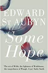 Some Hope: A Trilogy. Edward St Aubyn