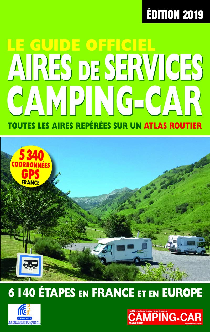 Le Guide Officiel Aires de Services Camping-Car 2019: Amazon.es: Collectif, Duparc, Martine: Libros en idiomas extranjeros