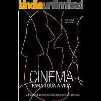 Cinema para toda a vida: A trajetória de seis críticos de cinema brasileiros