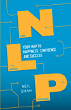 Neurolinguistic Programming (NLP): Your Map to Happiness, Confidence and Success
