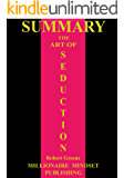 Summary: The Art of Seduction by Robert Greene | Key Ideas in 1 Hour or Less