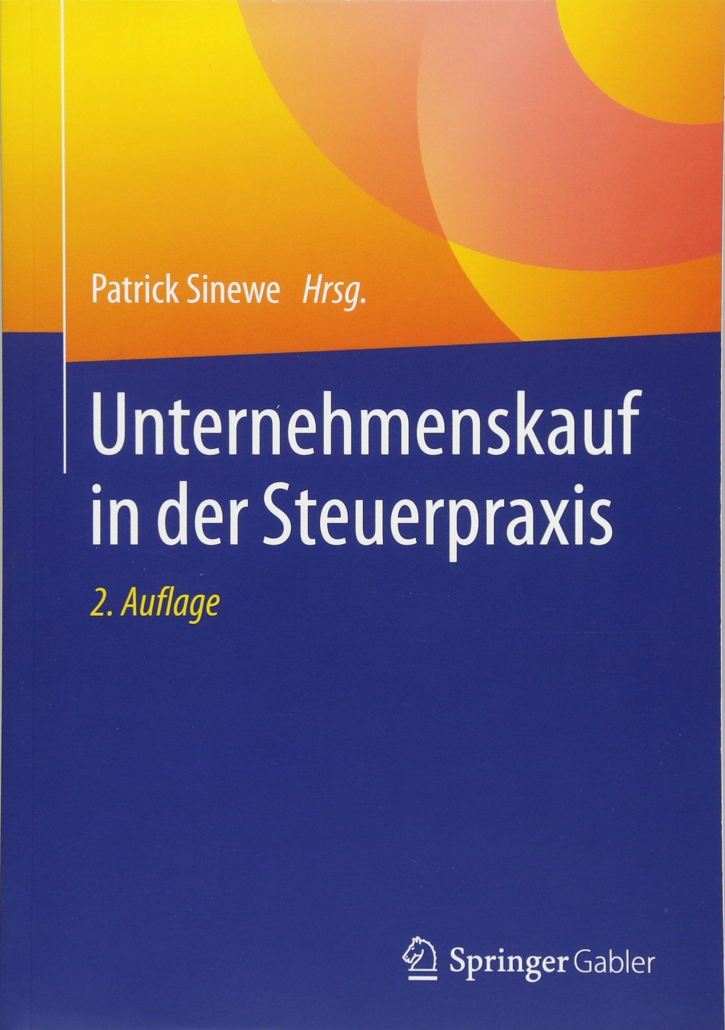 Unternehmenskauf in der Steuerpraxis Taschenbuch – 7. Februar 2018 Patrick Sinewe Springer Gabler 3658172800 Betriebswirtschaft