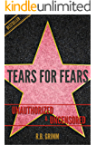 Tears for Fears Unauthorized & Uncensored (All Ages Deluxe Edition with Videos)