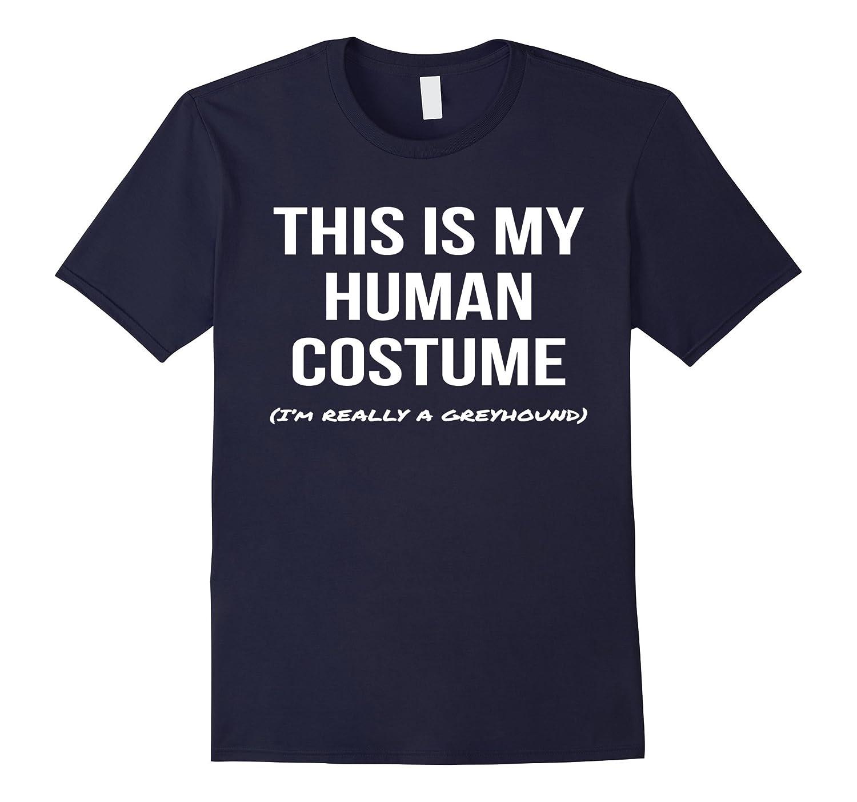 Human Costume I'm a Greyhound Shirt Cosplay Halloween Tee-FL
