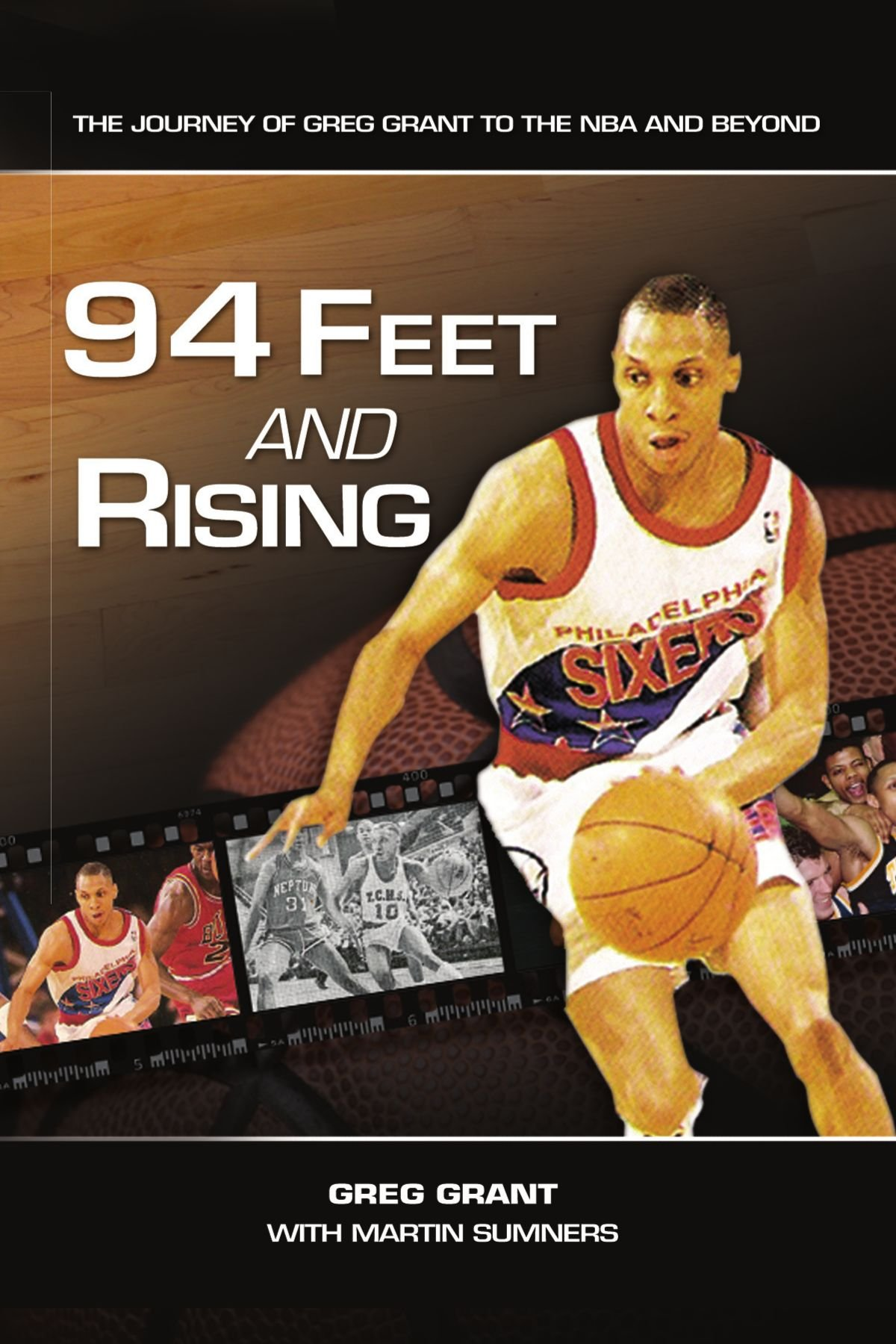 94 Feet and Rising: The Journey of Greg Grant to the NBA and Beyond