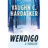 Wendigo: A Thriller