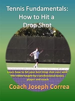 Amazon.com: Tennis Fundamentals: How to Hit a Drop Shot: JosephCorrea, Finibi Inc, Joseph Correa