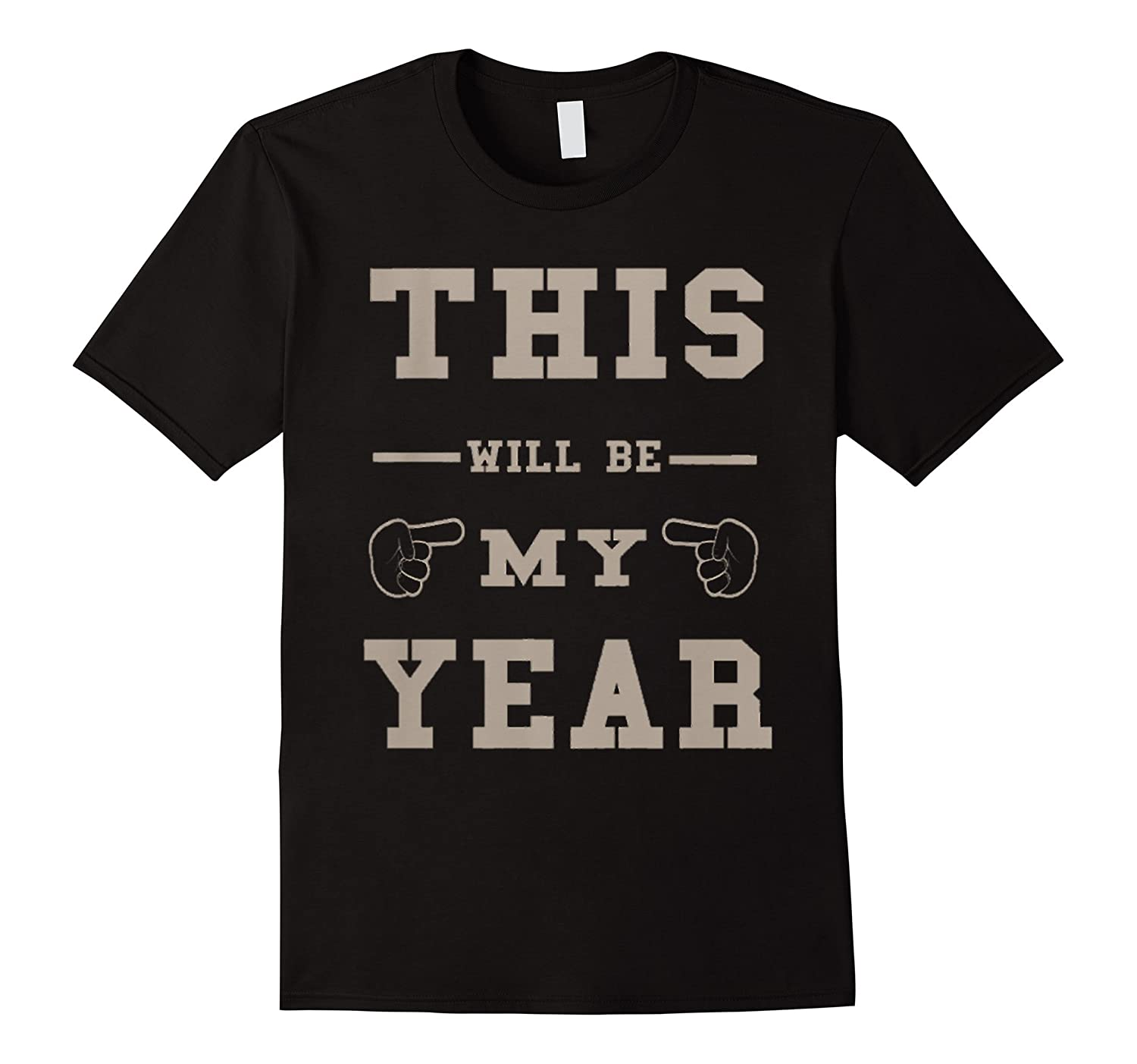 2017 THIS WILL BE MY YEAR T-SHIRT-CL
