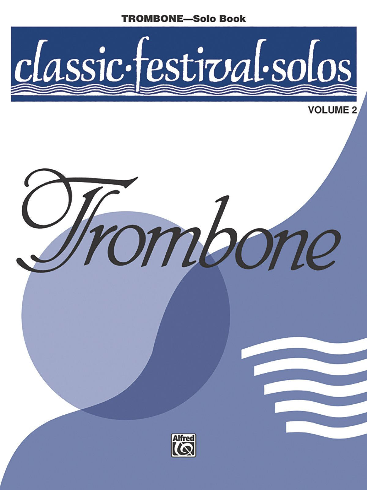 Classic Festival Solos (Trombone), Vol 2: Solo Book