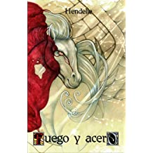 Fuego y Acero (Spanish Edition) Dec 21, 2012