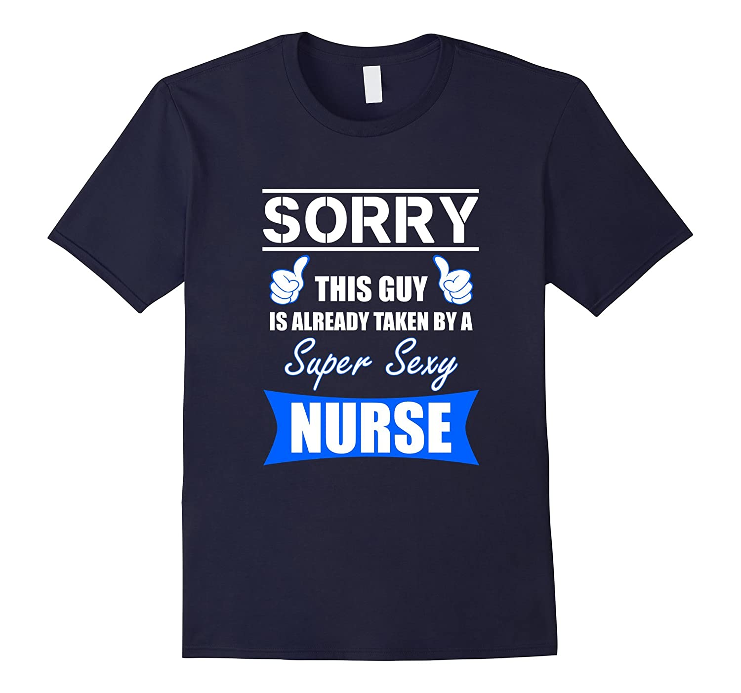 Sorry This Guy Is Already Taken Super Sexy Nurse T-Shirt-TD