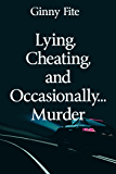 Lying, Cheating, and Occasionally Murder (Sam Lagarde Mystery Series Book 3)