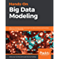 Hands-On Big Data Modeling: Effective database design techniques for data architects and business intelligence professionals (English Edition)