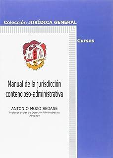 Manual de la jurisdicción contencioso-administrativa (Jurídica general-Cursos)