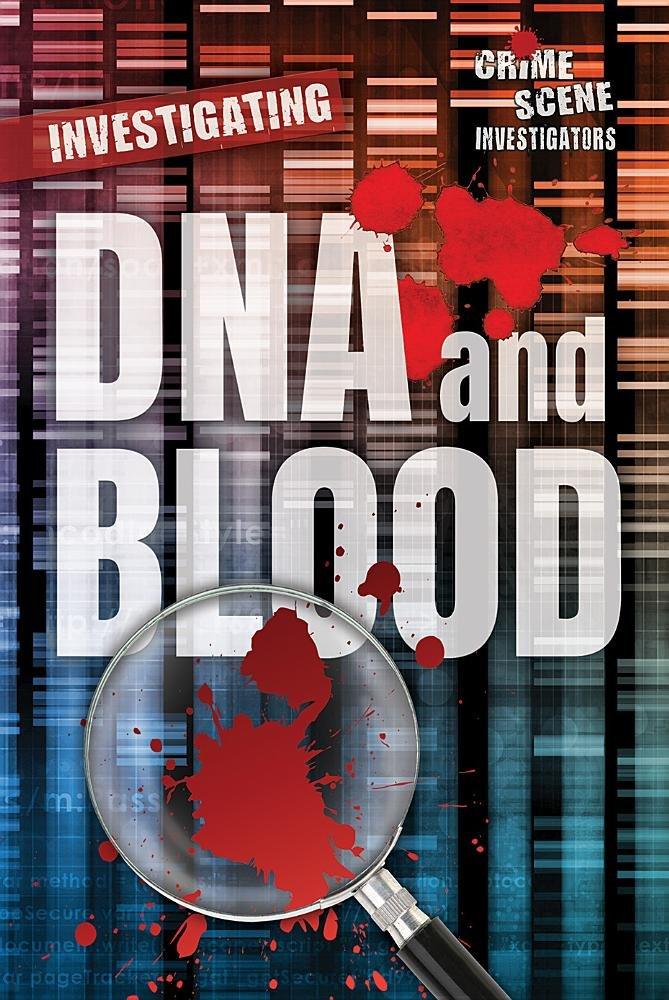 Investigating DNA and Blood (Crime Scene Investigators)