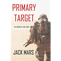 Primary Target: The Forging of Luke Stone—Book #1 (an Action Thriller) (English Edition)