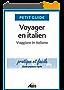 Voyager en italien: Viaggiare in italiano (Petit guide Vol. 135) (Italian Edition)