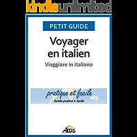 Voyager en italien: Viaggiare in italiano (Petit guide Vol. 135)