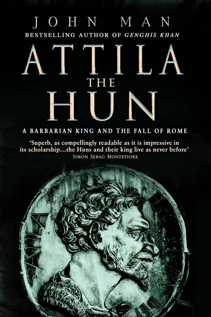 Attila The Hun: A Barbarian King and the Fall of Rome (English ...