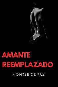 Amante reemplazado (Spanish Edition)