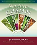 Nutrition Champs: The Veggie Queen's Guide to Eating and Cooking for Optimum Health, Happiness, Energy & Vitality