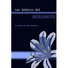 Las Señales del Agapanto (Spanish Edition) Mar 26, 2012