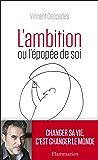 L'Ambition: ou l'épopée de soi